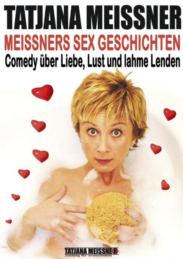 Tatjana Meissner: Meissners S E X Geschichten - Comedy über Liebe, ...